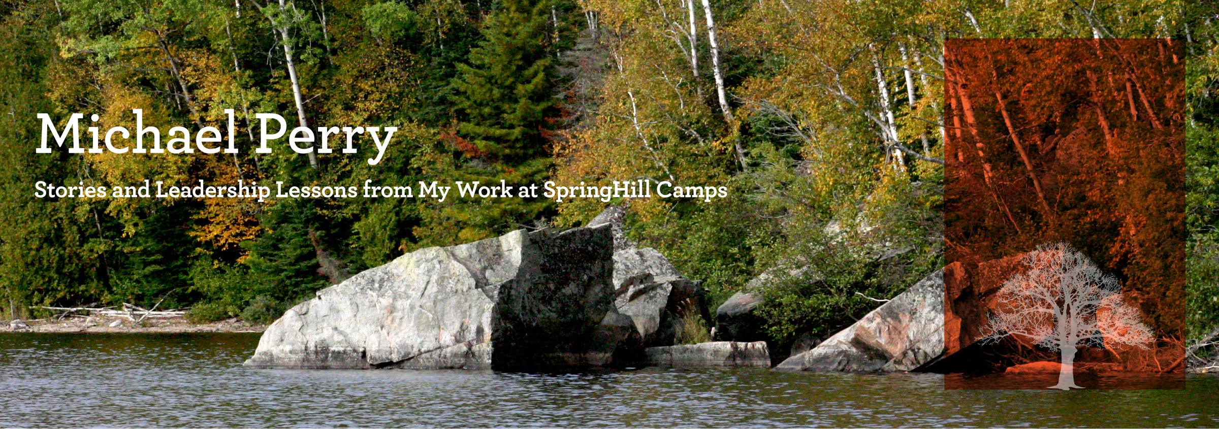 Michael Perry - Stories and Leadership Lessons from my Work at SpringHill Camps